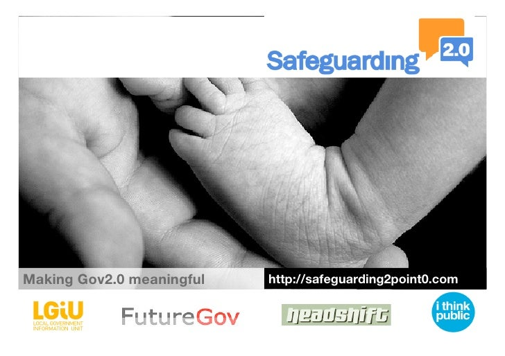 Making Gov2.0 meaningful    http://safeguarding2point0.com