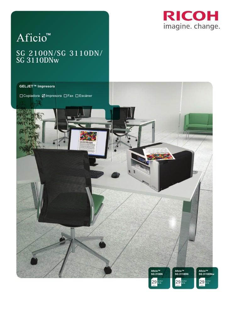 ™SG 2100N/SG 3110DN/SG 3110DNwGELJET™ Impresora Copiadora   Impresora   Fax   Escáner                                     ...
