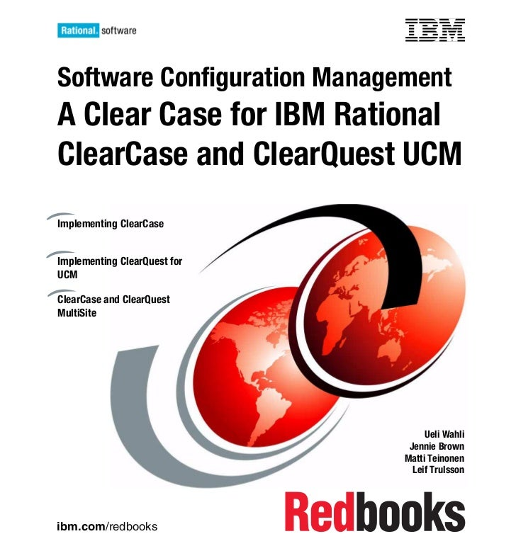 Front coverSoftware Configuration ManagementA Clear Case for IBM RationalClearCase and ClearQuest UCMImplementing ClearCas...