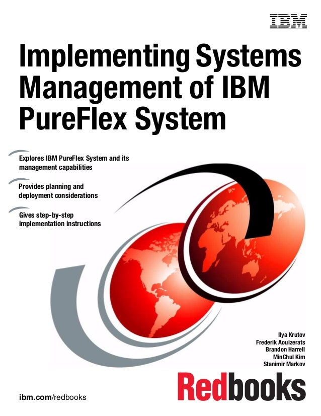 Front cover  Implementing Systems Management of IBM PureFlex System Explores IBM PureFlex System and its management capabi...
