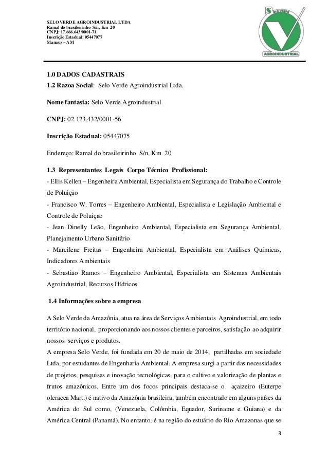 SELO VERDE AGROINDUSTRIAL LTDA Ramal do brasileirinho S/n, Km 20 CNPJ: 17.666.643/0001-71 Inscrição Estadual: 05447077 Man...