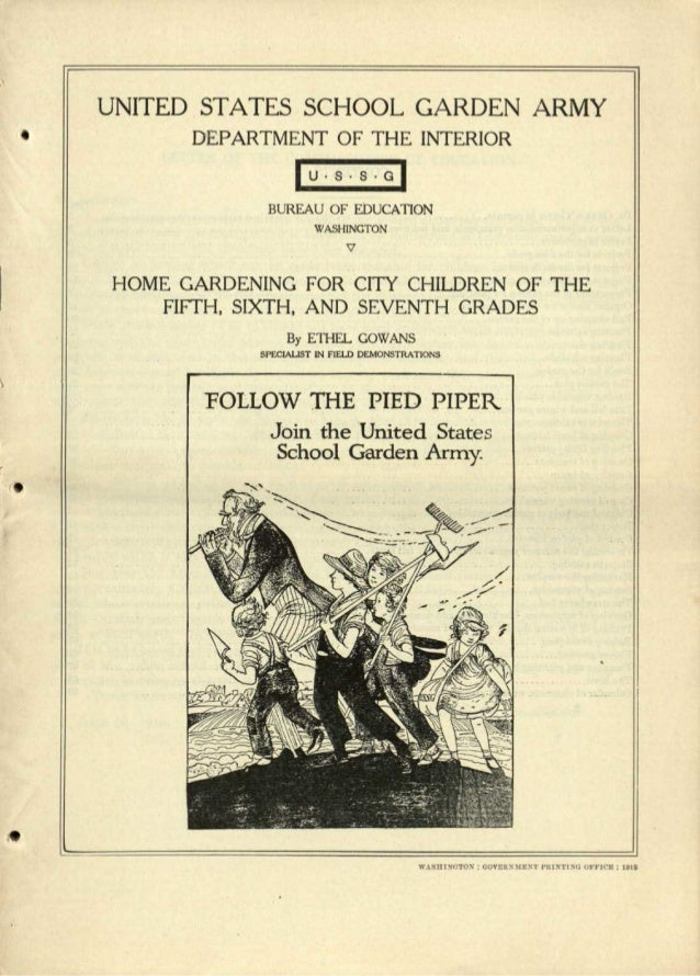 UNITED STATES SCHOOL GARDEN ARMY • DEPARTMENT OF THE INTERIOR IU'SS'G~ BUREAU OF EDUCATION  WASHINGTON HOME GARDENING FOR ...