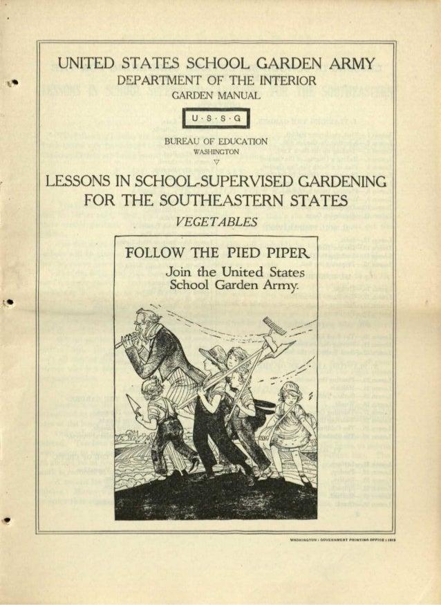 "UNITED STATES SCHOOL GARDEN ARMY II"" DEPARTMENT OF THE INTERIOR GARDEN MANUAL IUSSGI , l.• • BUREAU OF EDUCA nON WASHINGTO..."