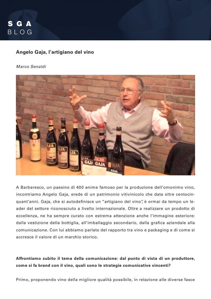 S G ABLOG Angelo Gaja, l'artigiano del vino Marco Senaldi A Barbaresco, un paesino di 400 anime famoso per la produzione d...