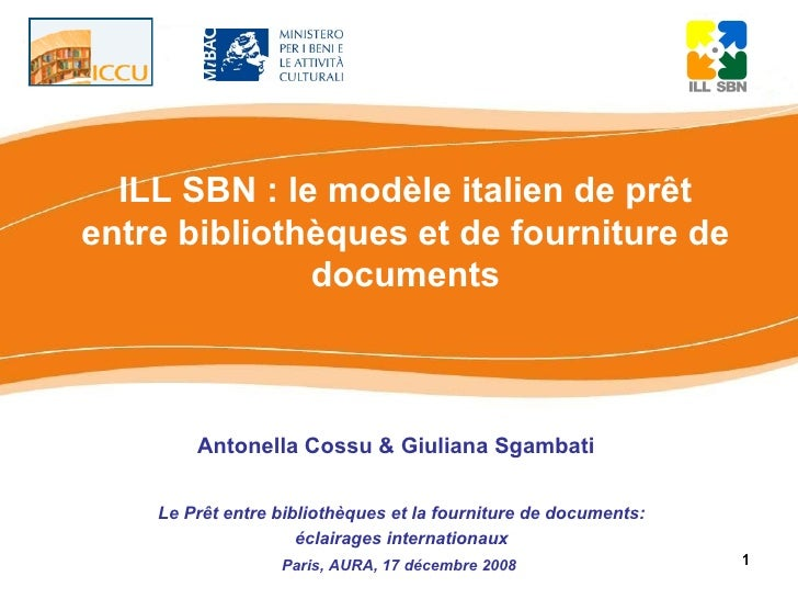 ILL SBN : le modèle italien de prêt entre bibliothèques et de fourniture de               documents            Antonella C...