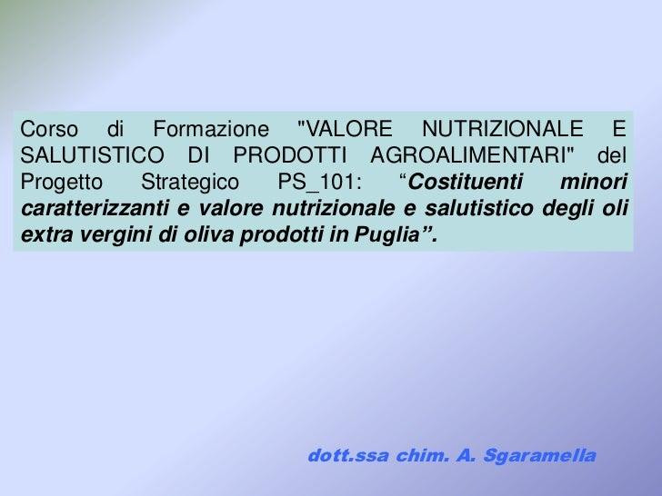 """Corso di Formazione """"VALORE NUTRIZIONALE ESALUTISTICO DI PRODOTTI AGROALIMENTARI"""" delProgetto    Strategico    PS_101:    ..."""