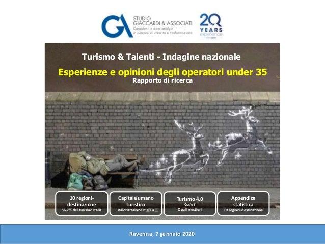 Esperienze e opinioni degli operatori under 35 Rapporto di ricerca Turismo & Talenti - Indagine nazionale Ravenna, 7 genna...