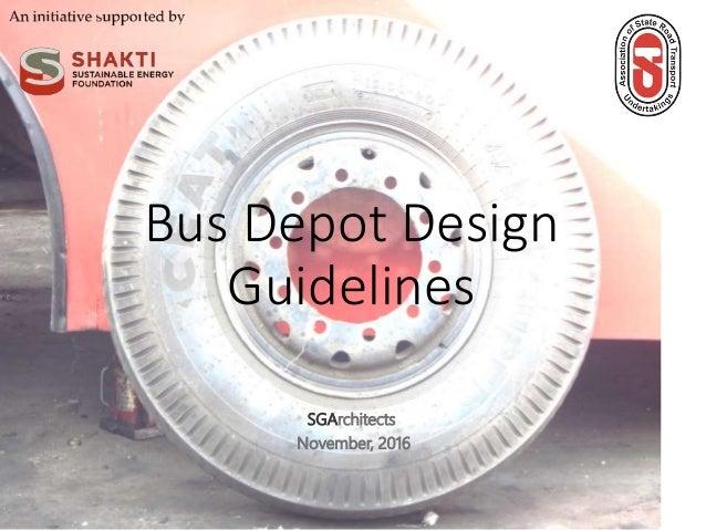 Bus Depot Design Guidelines SGArchitects November, 2016
