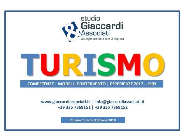 TURISMOCOMPETENZE   MODELLI D'INTERVENTO   ESPERIENZE 2017 - 1999 www.giaccardiassociati.it   info@giaccardiassociati.it +...