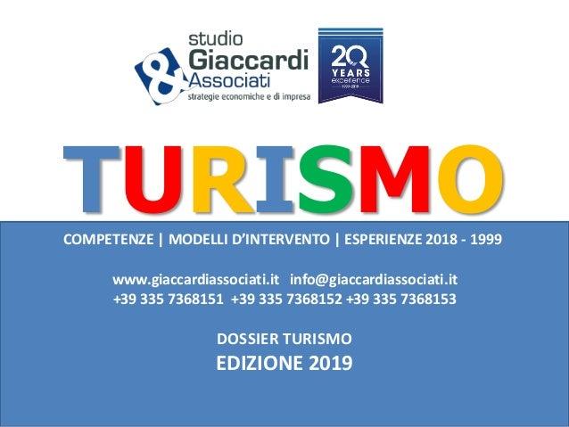 TURISMOCOMPETENZE | MODELLI D'INTERVENTO | ESPERIENZE 2018 - 1999 www.giaccardiassociati.it info@giaccardiassociati.it +39...