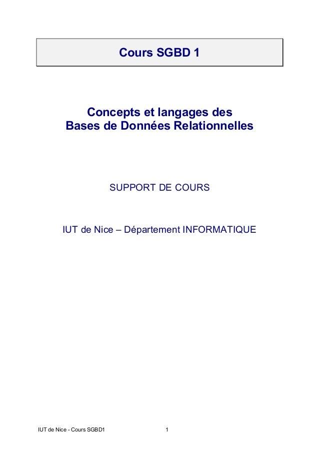 IUT de Nice - Cours SGBD1 1 Cours SGBD 1 Concepts et langages des Bases de Données Relationnelles SUPPORT DE COURS IUT de ...