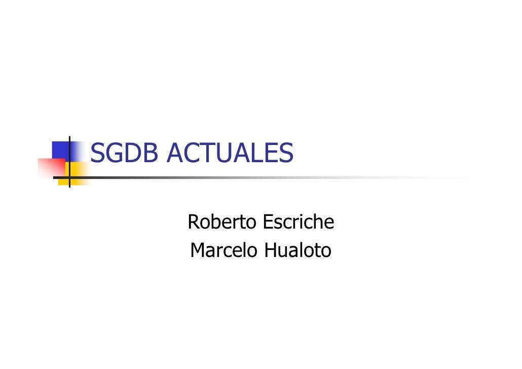 SGDB ACTUALES        Roberto Escriche       Marcelo Hualoto