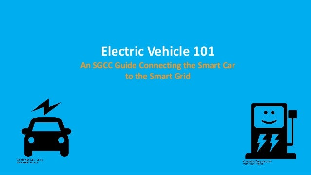 Electric Vehicle 101 An SGCC Guide Connecting the Smart Car to the Smart Grid