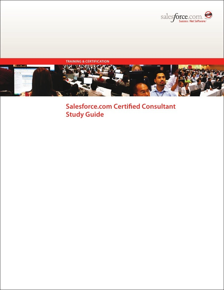 TRAINING & CERTIFICATION     Salesforce.com Certified Consultant Study Guide