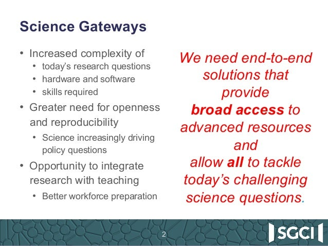 SGCI - Science Gateways Community Institute: Subsidized Services and Consultancy to Facilitate Research on Your Campus Slide 2