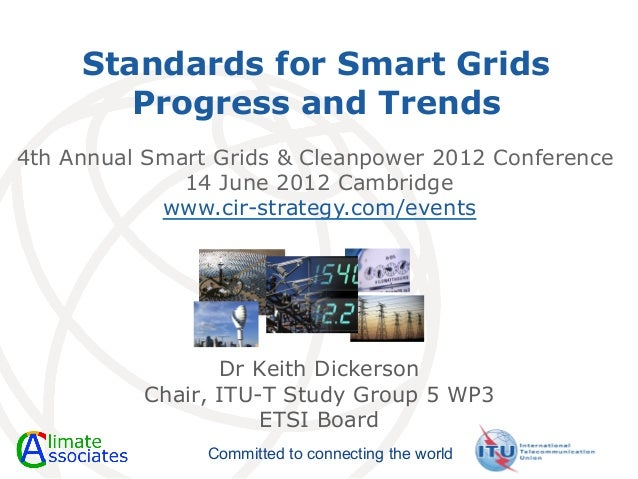 Standards for Smart Grids        Progress and Trends4th Annual Smart Grids & Cleanpower 2012 Conference              14 Ju...