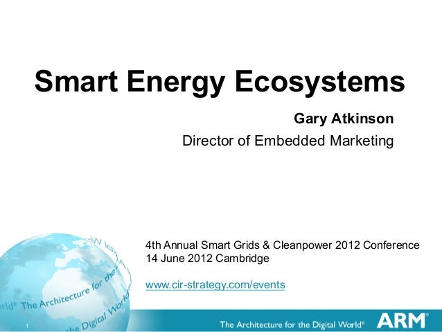 Smart Energy Ecosystems                                 Gary Atkinson                 Director of Embedded Marketing      ...