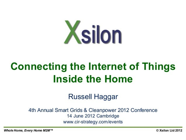 Connecting the Internet of Things          Inside the Home                                Russell Haggar             4th A...