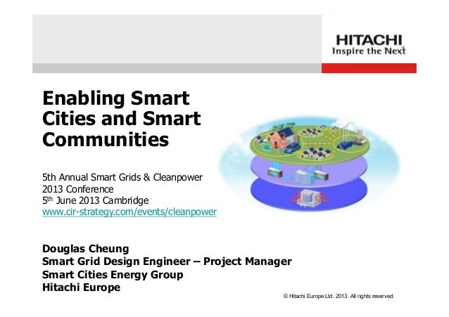 Douglas CheungSmart Grid Design Engineer – Project ManagerSmart Cities Energy GroupHitachi Europe5th Annual Smart Grids & ...
