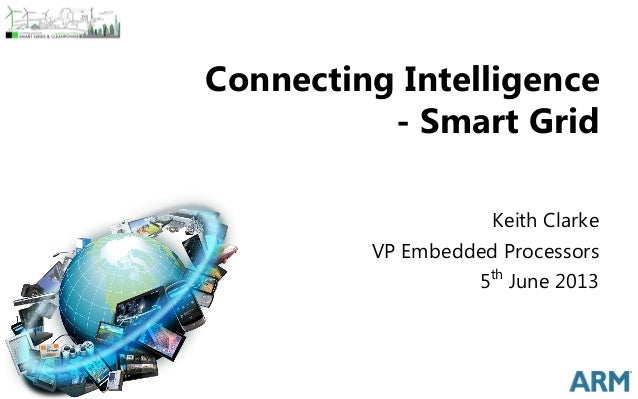 CONFIDENTIAL1Connecting Intelligence- Smart GridKeith ClarkeVP Embedded Processors5thJune 2013