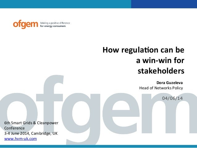 How	   regula+on	   can	   be	    a	   win-­‐win	   for	    stakeholders	    Dora	   Guzeleva	    Head	   of	   Networks	 ...