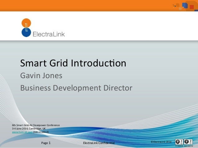 ElectraLink	   Confiden1al	    ©ElectraLink	   2014	   Page	   1	    Smart	   Grid	   Introduc1on	    Gavin	   Jones	    Bu...
