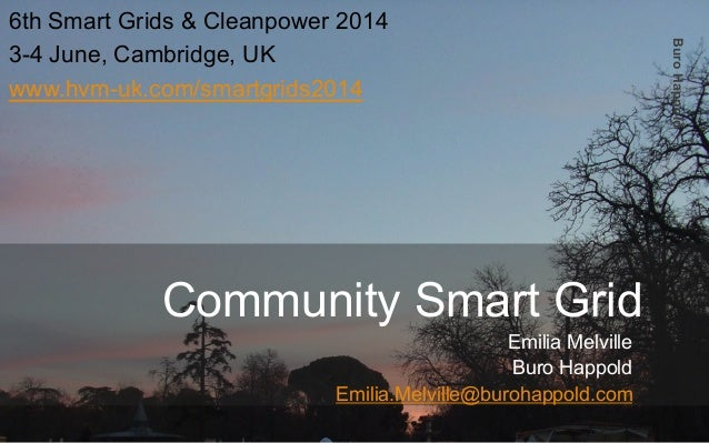 BuroHappold Community Smart Grid Emilia Melville Buro Happold Emilia.Melville@burohappold.com 6th Smart Grids & Cleanpower...