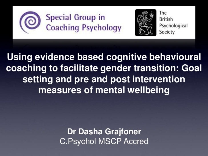 Using evidence based cognitive behavioural coaching to facilitate gender transition: Goal setting and pre and post interve...