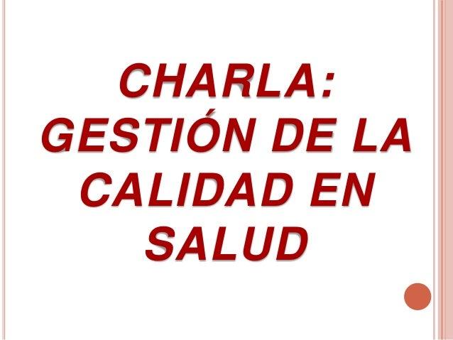 CHARLA: GESTIÓN DE LA CALIDAD EN SALUD