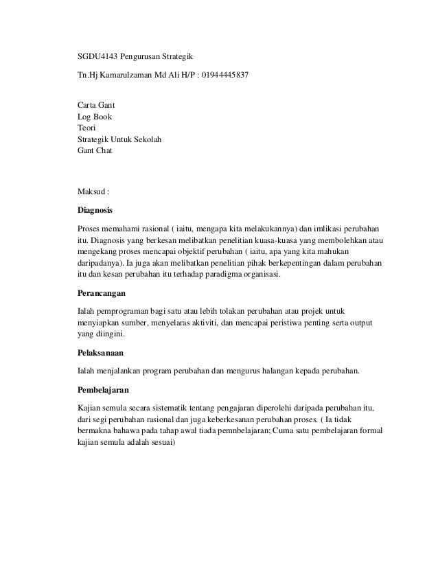 SGDU4143 Pengurusan Strategik Tn.Hj Kamarulzaman Md Ali H/P : 01944445837 Carta Gant Log Book Teori Strategik Untuk Sekola...