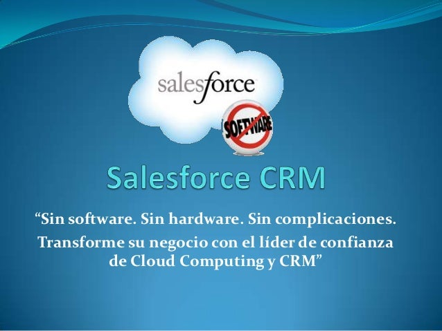 """""""Sin software. Sin hardware. Sin complicaciones. Transforme su negocio con el líder de confianza          de Cloud Computi..."""