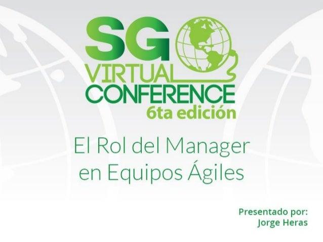 Agenda • Desalineamiento del management tradicional • Alineación del management con los principios agiles • Practicas de m...