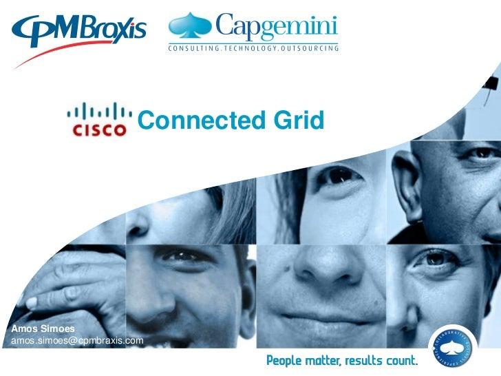 Connected GridAmos Simoesamos.simoes@cpmbraxis.com