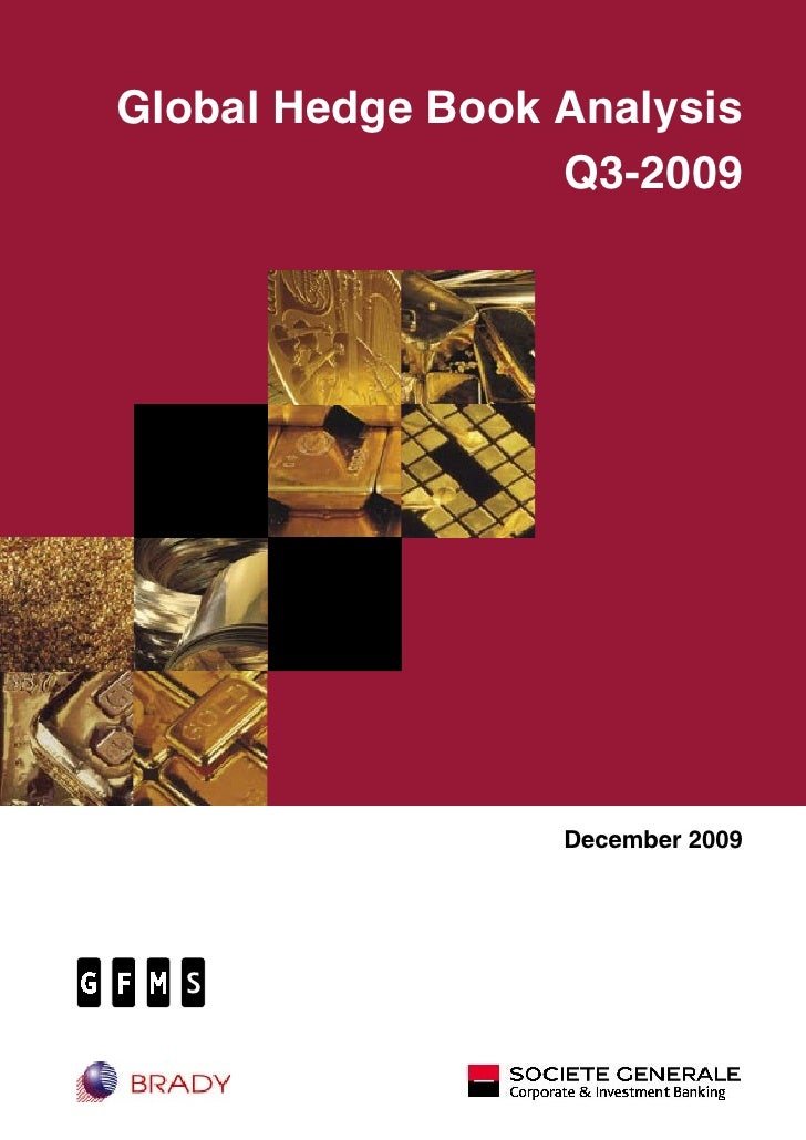 Global Hedge Book Analysis                   Q3-2009                       December 2009