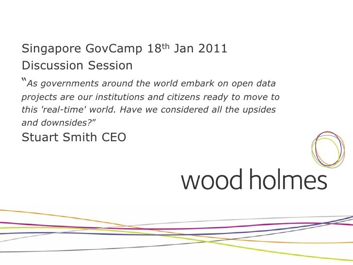 """Singapore GovCamp 18th Jan 2011Discussion Session""""As governments around the world embark on open dataprojects are our inst..."""