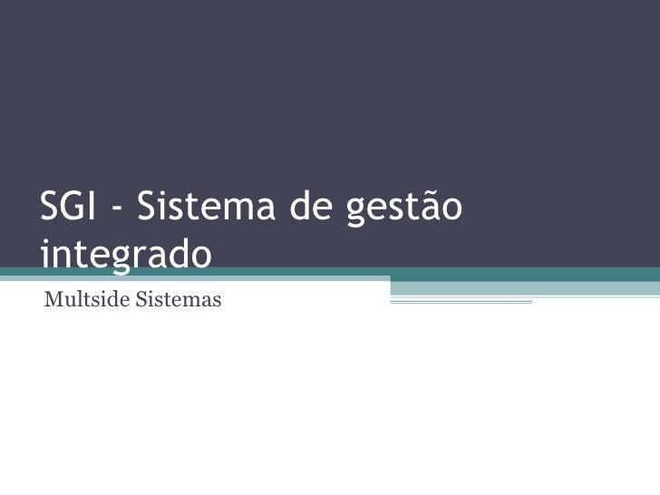 SGI - Sistema de gestão integrado Multside Sistemas