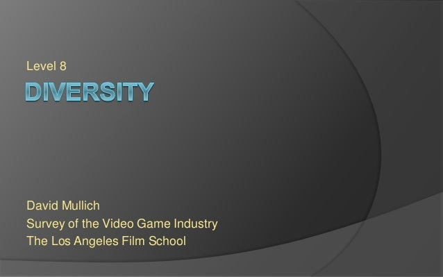 Level 8 David Mullich Survey of the Video Game Industry The Los Angeles Film School