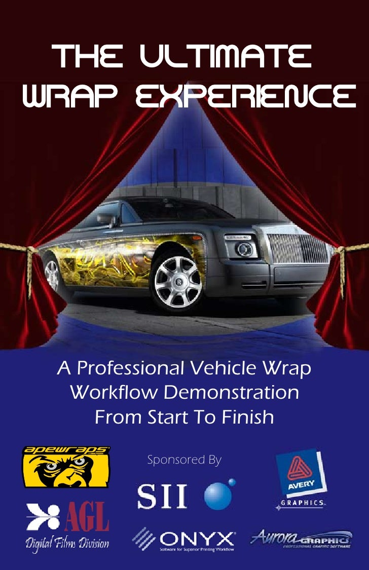 THE ULTIMATE WRAP EXPERIENCE      A Professional Vehicle Wrap   Workflow Demonstration      From Start To Finish          ...