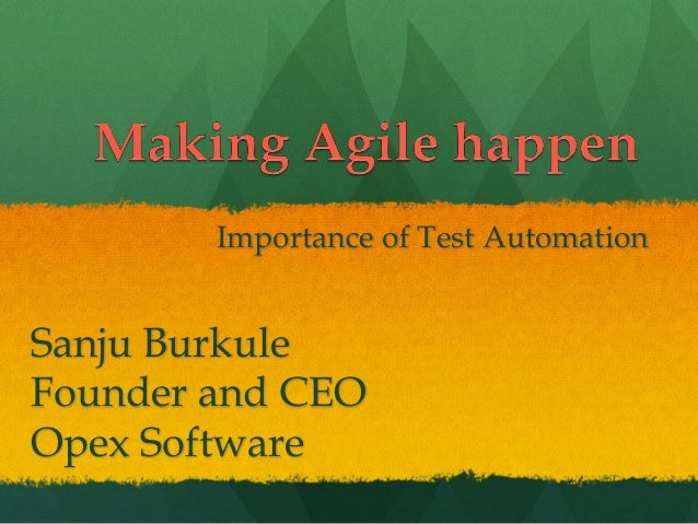 Sanju Burkule Founder and CEO Opex Software Importance of Test Automation