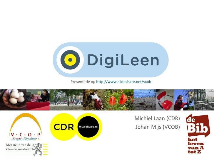 Michiel Laan (CDR) Johan Mijs (VCOB) Presentatie op  http://www.slideshare.net/vcob