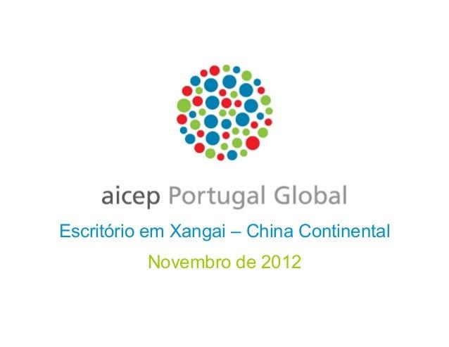 Novembro de 2012 Escritório em Xangai – China Continental
