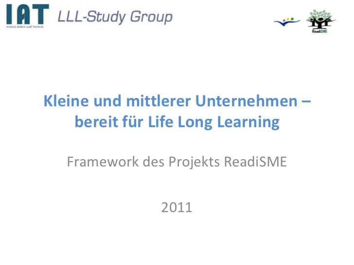 Kleine und mittlerer Unternehmen –    bereit für Life Long Learning  Framework des Projekts ReadiSME               2011