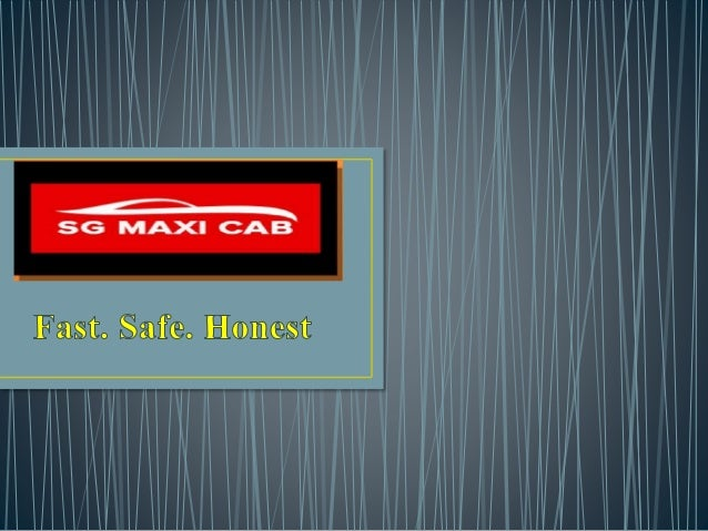 Established in May 2016 and Service permit in October 2016. SG maxi cab is acknowledged worldwide by giving premier qualit...