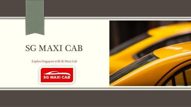 SG MAXI CAB Explore Singapore with SG Maxi Cab