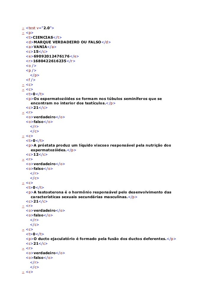 """- <test v=""""2.0"""">- <p>  <t>CIENCIAS</t>  <d>MARQUE VERDADEIRO OU FALSO</d>  <a>VANIA</a>  <c>15</c>  <e>69092012476176</e> ..."""