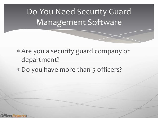Do you really need security guard management software?