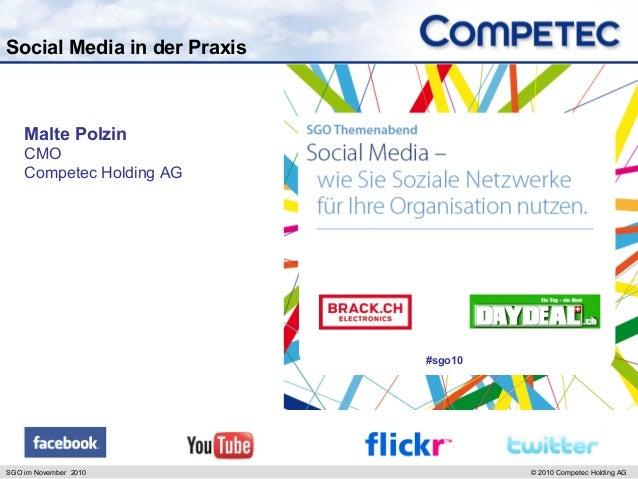 SGO im November 2010 © 2010 Competec Holding AG Social Media in der Praxis Malte Polzin CMO Competec Holding AG #sgo10