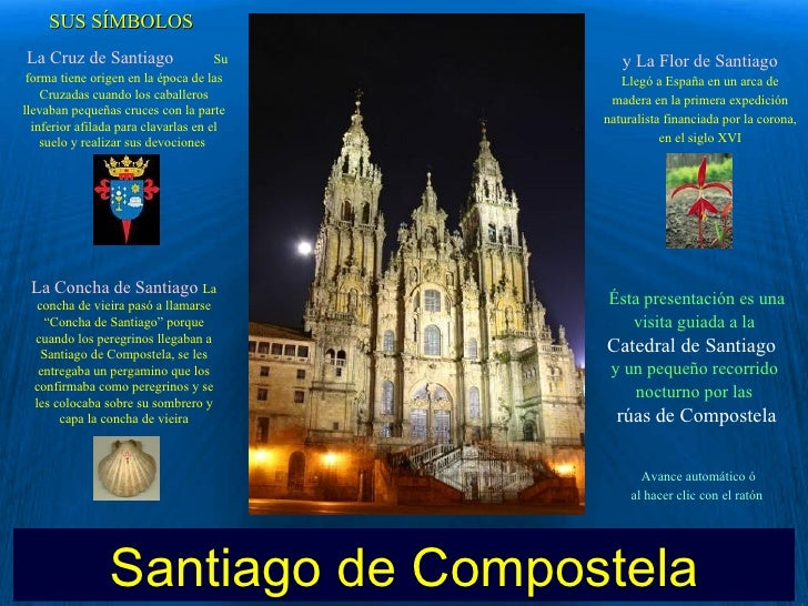 SUS SÍMBOLOSLa Cruz de Santiago                   Su      y La Flor de Santiago forma tiene origen en la época de las     ...