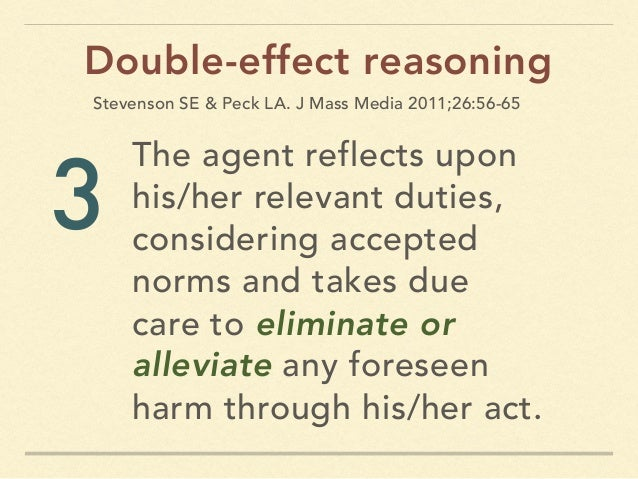 The agent reflects upon his/her relevant duties, considering accepted norms and takes due care to eliminate or alleviate a...