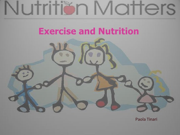 Exercise and Nutrition<br />Paola Tinari<br />April 22, 2010<br />Senior Graduation Project <br />